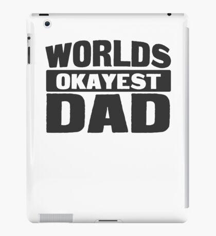 Worlds Okayest Dad iPad Case/Skin