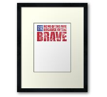 Awesome Memorial Day 'Home of the Free Because of the Brave' Tee Framed Print