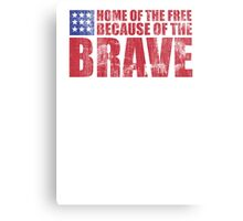 Awesome Memorial Day 'Home of the Free Because of the Brave' Tee Canvas Print