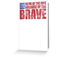 Awesome Memorial Day 'Home of the Free Because of the Brave' Tee Greeting Card