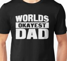 Worlds Okayest Dad Unisex T-Shirt