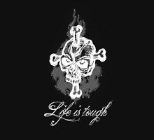 life is tough 2 Unisex T-Shirt