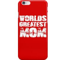 Worlds Greatest Mom iPhone Case/Skin
