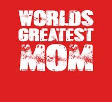 Worlds Greatest Mom Unisex T-Shirt
