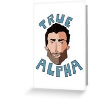 True Alpha Greeting Card
