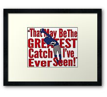 That May Be The Greatest Catch I've ever Seen Framed Print