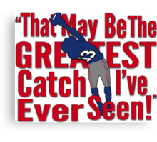 That May Be The Greatest Catch I've ever Seen Canvas Print