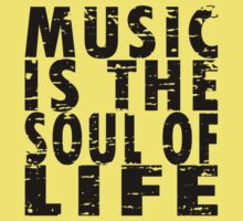 Music Is The Soul Of Life Kids Clothes