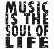 Music Is The Soul Of Life by kassette