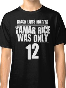 TAMAR RICE: ONLY 12 YEARS OLD Classic T-Shirt