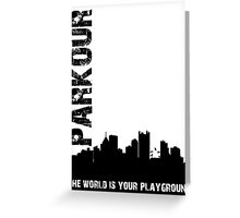 Parkour The world is your playground Greeting Card