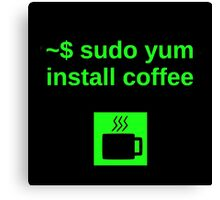 Linux sudo yum install coffee Canvas Print
