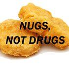 NUGS, NOT DRUGS by chandnisembhi