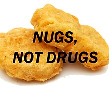 NUGS, NOT DRUGS by chandnisembhi
