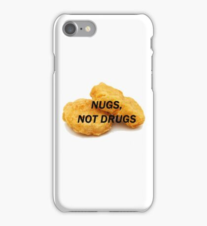 NUGS, NOT DRUGS iPhone Case/Skin