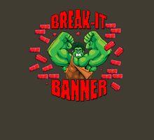 Break-It Banner Unisex T-Shirt