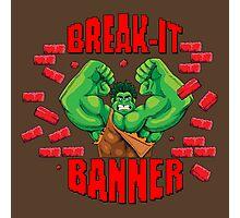 Break-It Banner Photographic Print
