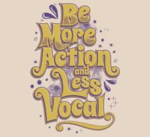 BE MORE ACTION AND LESS VOCAL by mojokumanovo