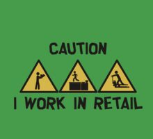 I work In Retail by ScottA