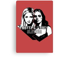 Buffy & Faith: SLAYERS Canvas Print