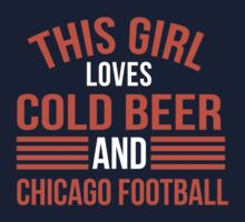 Ladies 'This Girl Loves Cold Beer and Chicago Football' Bears Limited Edition T-Shirt by Albany Retro