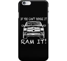 If you can't Dodge it Ram it! iPhone Case/Skin