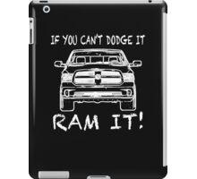 If you can't Dodge it Ram it! iPad Case/Skin