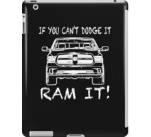 If you can't Dodge it Ram it! iPad Case/Skin