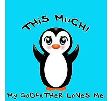 Godfather Loves Me ~ Baby Penguin Photographic Print
