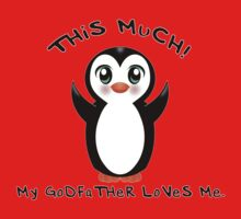 Godfather Loves Me ~ Baby Penguin Kids Tee