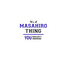 It's a MASAHIRO thing, you wouldn't understand !! by thenamer