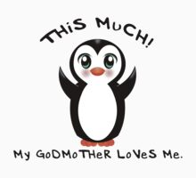 Godmother Loves Me ~ Baby Penguin Baby Tee