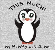 My Mommy Loves Me ~ Baby Penguin One Piece - Short Sleeve