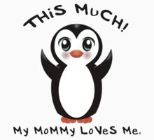 My Mommy Loves Me ~ Baby Penguin Kids Clothes
