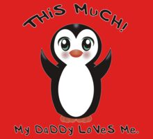 My Daddy Loves Me ~ Baby Penguin One Piece - Short Sleeve