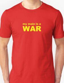 my main is a warrior Unisex T-Shirt