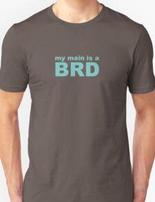 my main is a bard Unisex T-Shirt