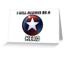 I will always be a HERO Greeting Card