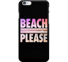 Beach Please iPhone Case/Skin