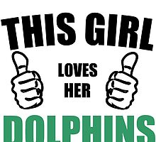 THIS GIRL LOVES HER DOLPHINS by Divertions