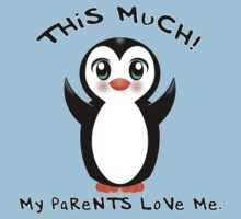 Parents Love Me ~ Baby Penguin Kids Tee