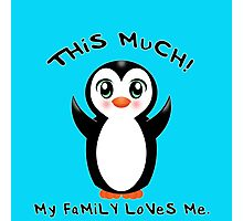 Family Loves Me ~ Baby Penguin Photographic Print