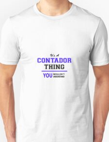 It's a CONTADOR thing, you wouldn't understand !! T-Shirt