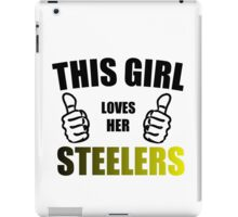 THIS GIRL LOVES HER STEELERS iPad Case/Skin