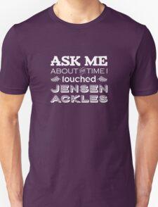 I touched Jensen Ackles Unisex T-Shirt
