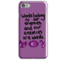 WTNV: Words belong to our enemies, and our enemies are words. iPhone Case/Skin