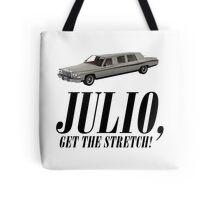 Julio.. Get the Stretch! Tote Bag