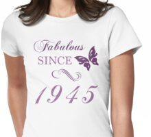 1945 Fabulous Birthday Womens Fitted T-Shirt