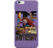 Time for something different iPhone Case/Skin