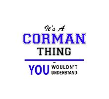 It's a CORMAN thing, you wouldn't understand !! by yourname